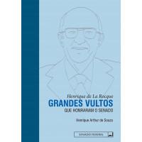 Grandes Vultos que Honraram o Senado: Henrique de La Rocque