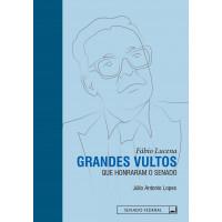 Grandes Vultos que Honraram o Senado: Fábio Lucena