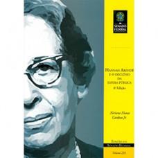 Hannah Arendt e o declínio da esfera pública - 4ª edição (Vol. 233)