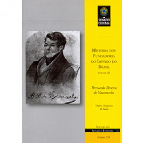 História dos fundadores do Império do Brasil - Vol. III