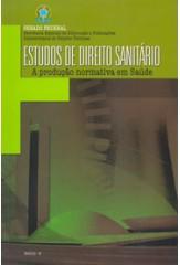 Estudos de Direito Sanitário: a produção normativa em saúde
