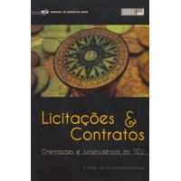 Licitações & contratos - orientações e jurisprudência do TCU