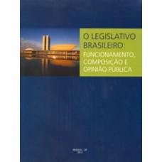 O legislativo brasileiro: funcionamento, composição e opinião pública