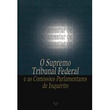 O Supremo Tribunal Federal e as comissões parlamentares de inquérito
