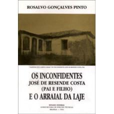 Os inconfidentes José de Resende Costa (pai e filho) e o arraial da Laje