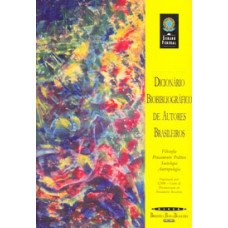 Dicionário biobibliográfico de autores brasileiros (Coleção Biblioteca Básica Brasileira)
