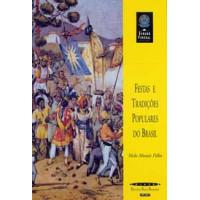 Festas e Tradições Populares do Brasil (Coleção Biblioteca Básica Brasileira)