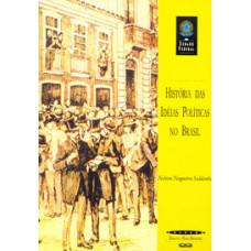História das ideias políticas no Brasil (Coleção Biblioteca Básica Brasileira)