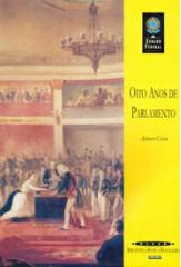 Oito anos de parlamento (Coleção Biblioteca Básica Brasileira)