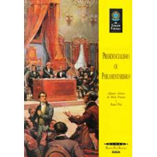 Presidencialismo ou parlamentarismo? (Coleção Biblioteca Básica Brasileira)