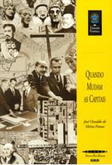 Quando mudam as capitais (Coleção Biblioteca Básica Brasileira)