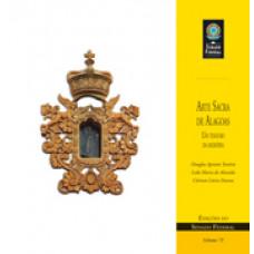 Arte sacra de Alagoas: um tesouro da memória (vol. 75)