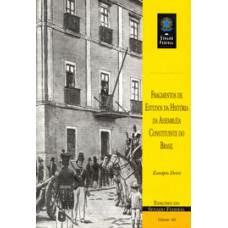 Fragmentos de estudos da história da Assembleia Constituinte do Brasil (vol. 66)
