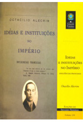 Ideias e instituições no Império: influências francesas (vol. 136)
