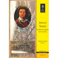 Jornada do Maranhão: por ordem de Sua Majestade feita o ano de 1614 (vol. 161)