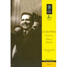 Luiz Carlos Prestes: o constituinte, o senador (1946-1948) (vol. 10)