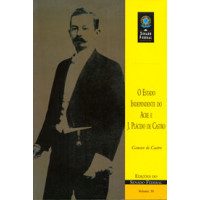 O estado independente do Acre e J. Plácido de Castro: excertos históricos (vol. 56)