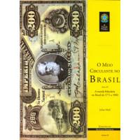 O meio circulante no Brasil: a moeda fiduciária no Brasil de 1771 a 1900 (Parte III) (vol. 60)