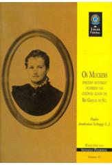 Os muckers: episódio histórico ocorrido nas colônias alemãs do Rio Grande do Sul (vol. 32)