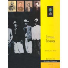 Pantanal pioneiros: álbum gráfico e genealógico de pioneiros na ocupação do Pantanal (vol. 95)