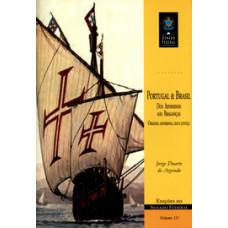 Portugal & Brasil: dos afonsinos aos braganças – origens, governos, leis e justiça (vol. 111)
