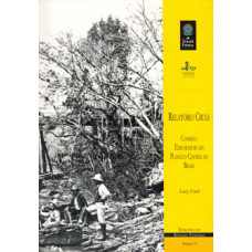 Relatório Cruls: relatório da Comissão Exploradora do Planalto Central do Brasil (vol. 22)