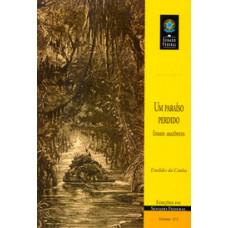 Um paraíso perdido: reunião de ensaios amazônicos (vol. 113)