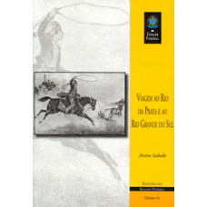 Viagem ao Rio da Prata e ao Rio Grande do Sul (vol. 61)