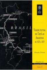 Viagem fluvial do Tietê ao Amazonas: de 1825 a 1829 (vol. 93)