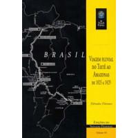 Viagem fluvial do Tietê ao Amazonas de 1825 a 1829 (vol. 93)