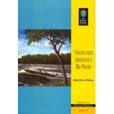 Viagens pelo Amazonas e Rio Negro (vol. 17)