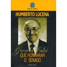 Grandes Vultos que Honraram o Senado: Humberto Lucena