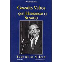 Grandes Vultos que Honraram o Senado: Teotônio Vilela