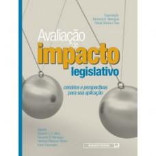 Avaliação de impacto legislativo - Cenários e perspectivas para sua aplicação - 9788570188878