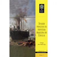 Invasão paraguaia na fronteira brasileira do Uruguai (vol. 177)