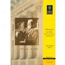 Machado de Assis: estudo crítico e bibliográfico (vol. 236)