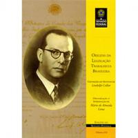 Origens da legislação trabalhista brasileira (vol. 216)
