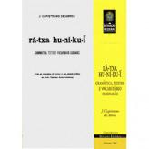 Rã-txa hu-ni-ku-i: gramática, textos e vocabulário caxinauás (vol. 200) - 9788570185426