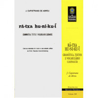 Rã-txa hu-ni-ku-i: gramática, textos e vocabulário caxinauás (vol. 200)