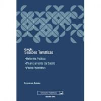 Coleção Sessões Temáticas: reforma política, financiamento da saúde e pacto federativo