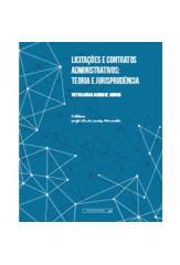 Licitações e contratos administrativos: teoria e jurisprudência - 2ª ed.