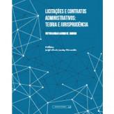Licitações e contratos administrativos: teoria e jurisprudência - 2ª ed. – 9788570189431